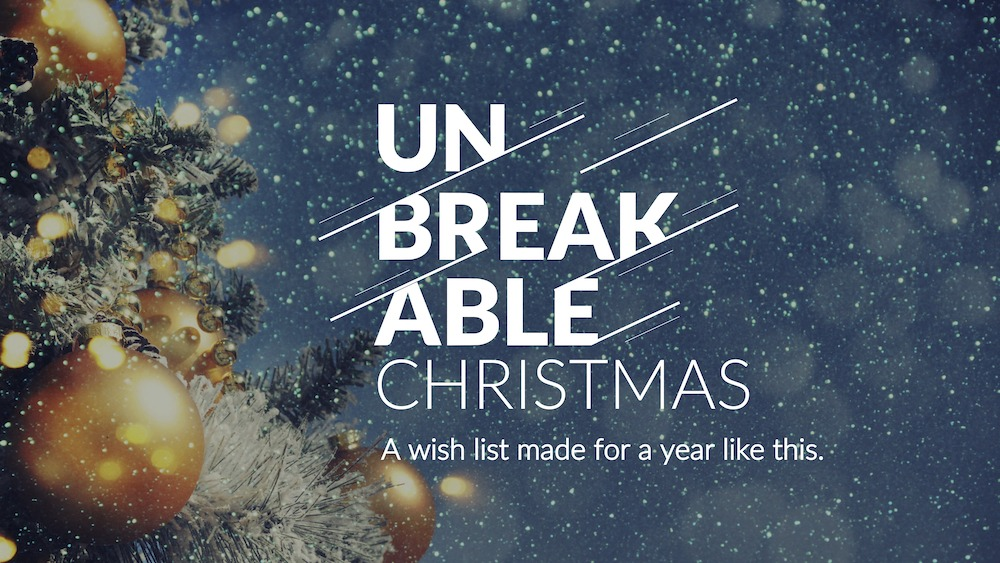 Unbreakable Christmas Advent 2020 16x9 low res